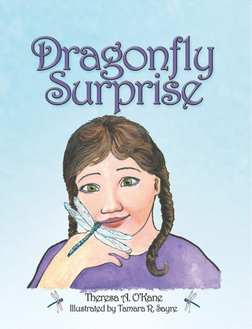 Dragonfly Surprise, Theresa A. O'Kane, Wild Blueberry Press, MN